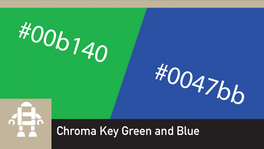 Chroma Key Video Green Blue RGB and Hex Values