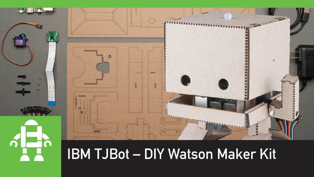 IBM TJBot – DIY Watson Maker Kit
